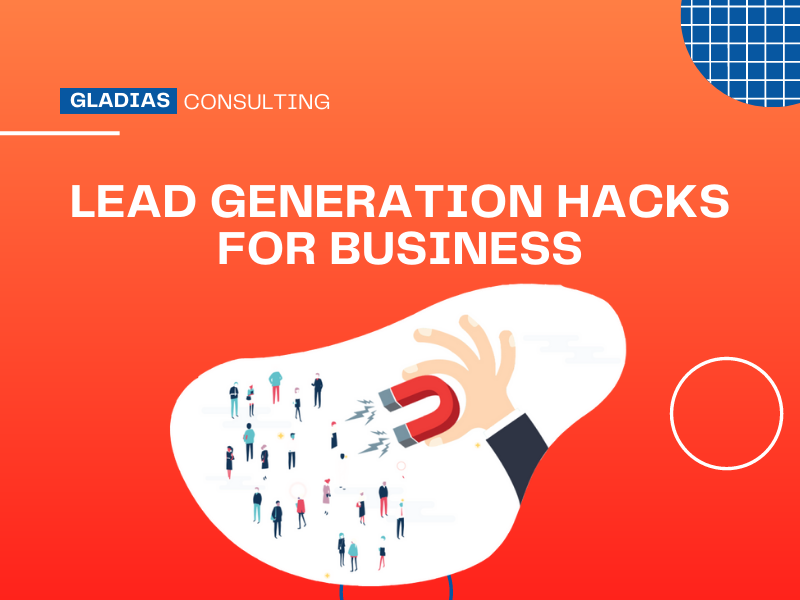 Read more about the article Lead Generation Hacks for Business